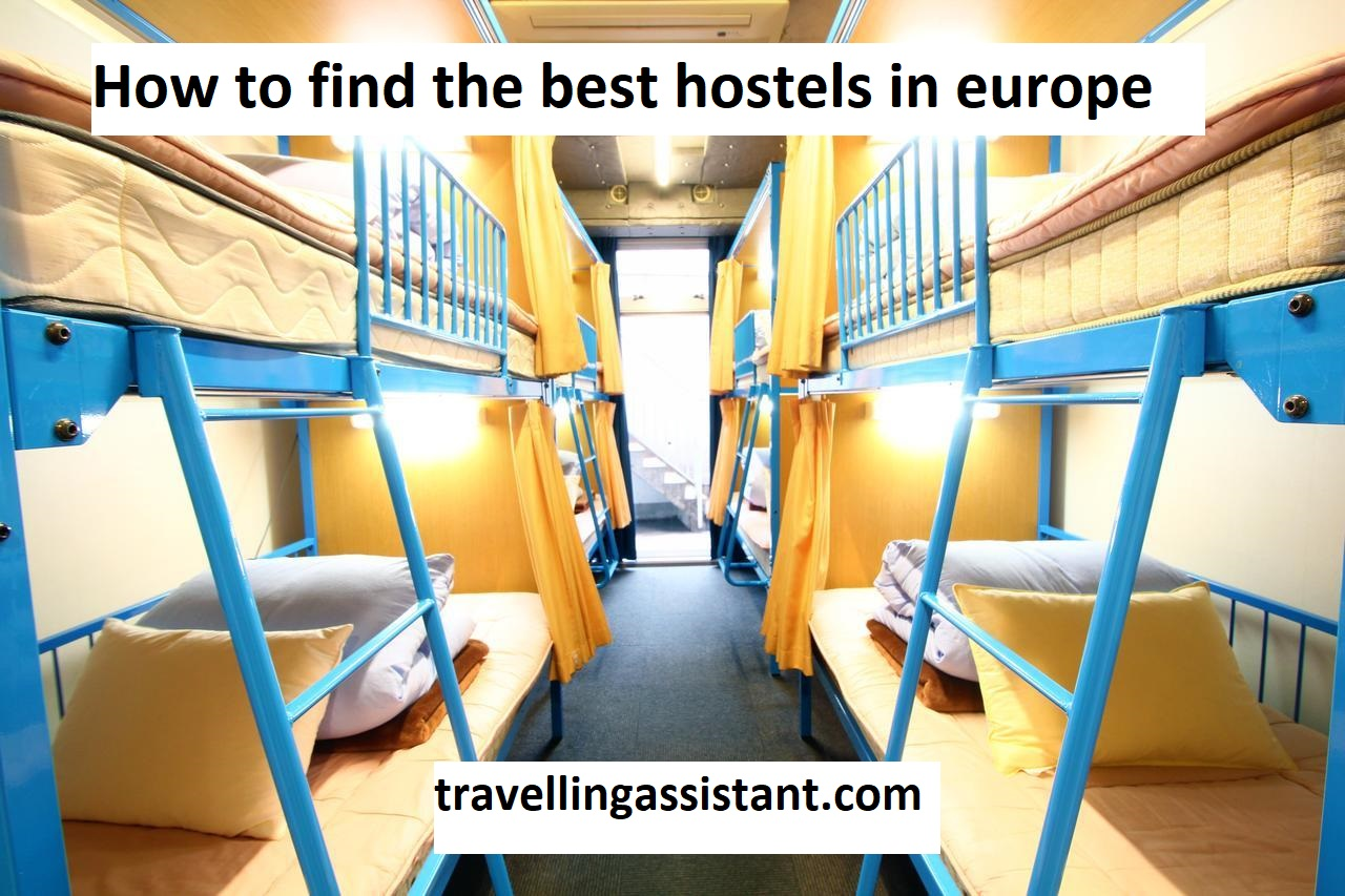How to find the best hostels in europe
