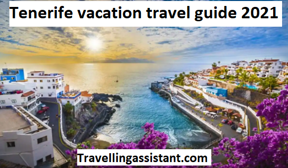 Tenerife vacation travel guide 2021