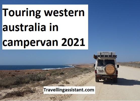 Touring western australia in a campervan 2021