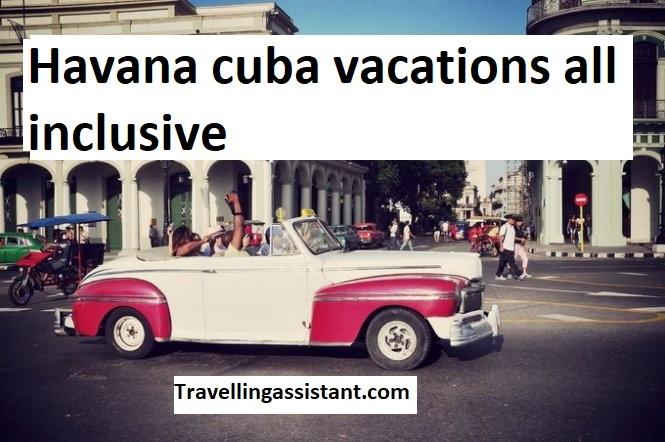 Havana cuba vacations all inclusive