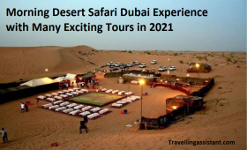 Morning Desert Safari Dubai Experience with Many Exciting Tours in 2021