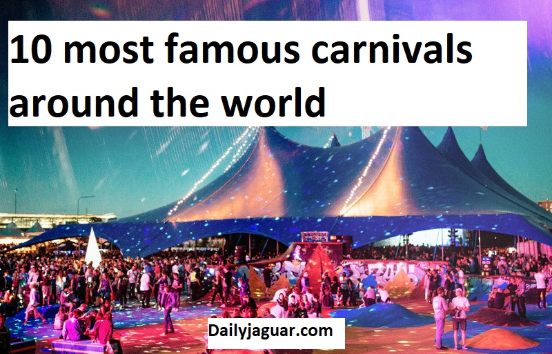 10 most famous carnivals around the world