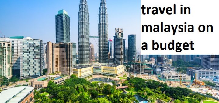 How to travel in malaysia on a budget