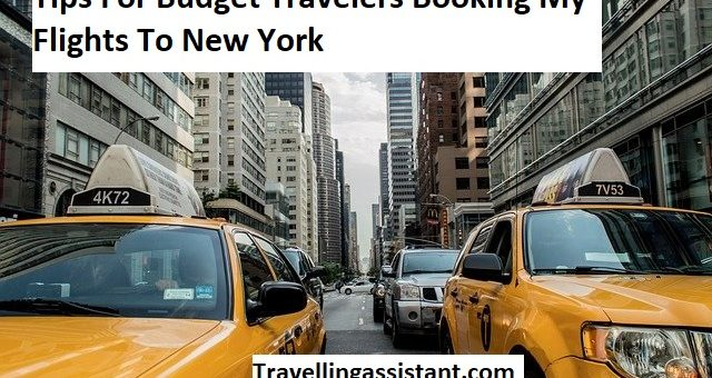Tips For Budget Travelers Booking My Flights To New York