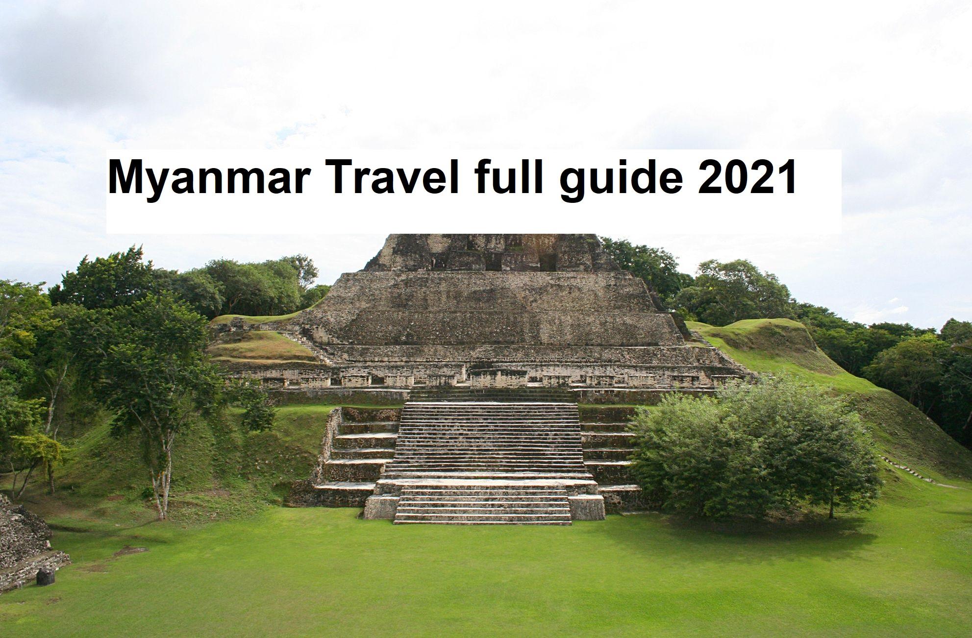 Myanmar Travel full guide 2021