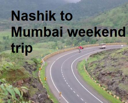 Nashik to Mumbai weekend trip